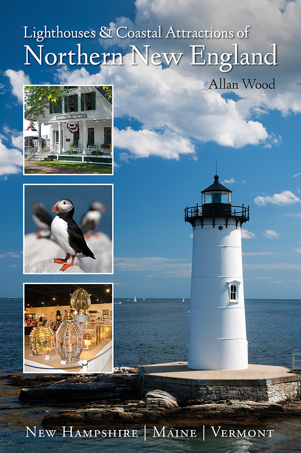 Book - Lighthouses and Coastal Attractions of Northern New England: New Hampshire, Maine, and Vermont.